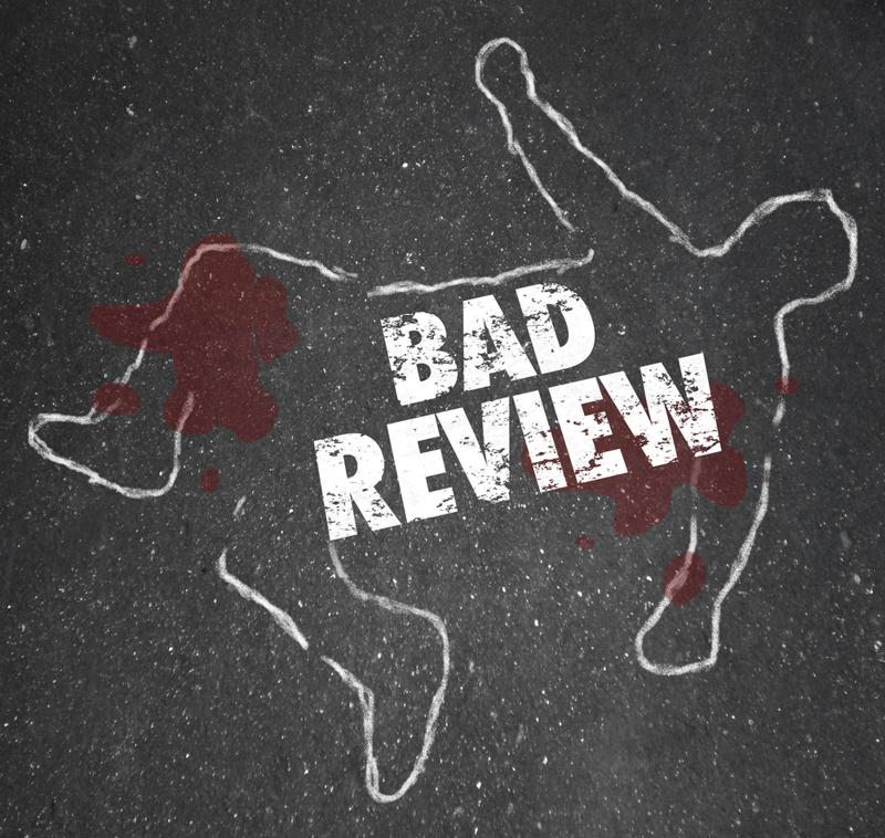 Don't just be the victim of a bad review.