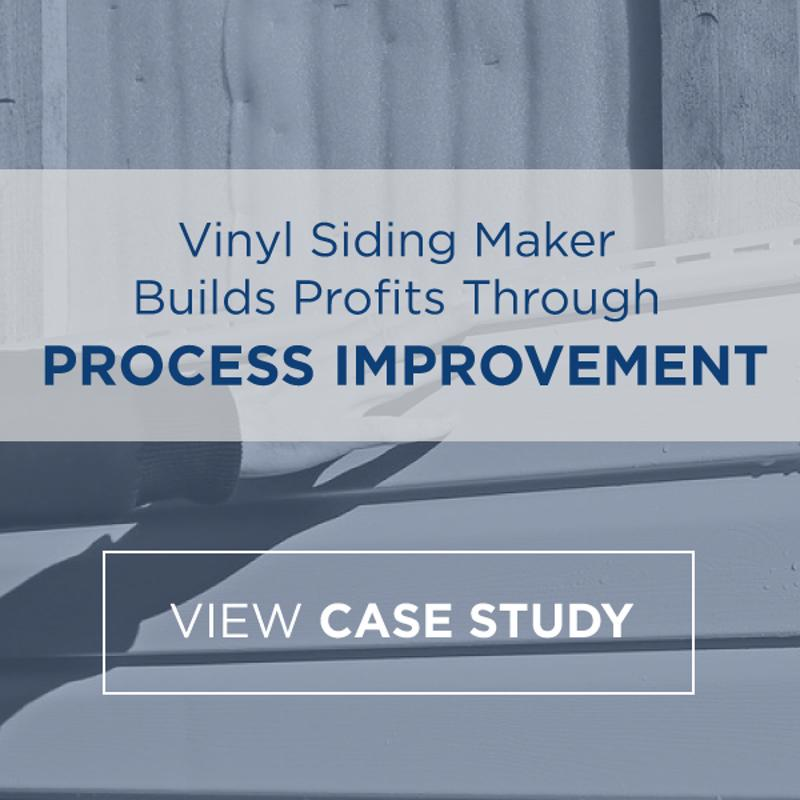 Case Study - Vinyl Siding Maker Process Improvement