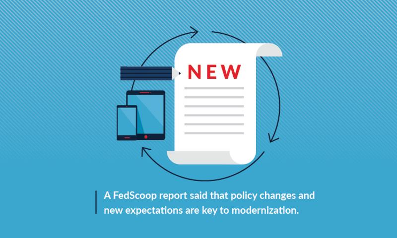 Cultural and policy changes are essential in IT modernization.