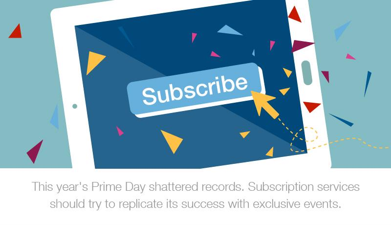 "A graphic illustration that reads: ""This year's Prime Day shattered records. Subscription services should try to replicate its success with exclusive events."""