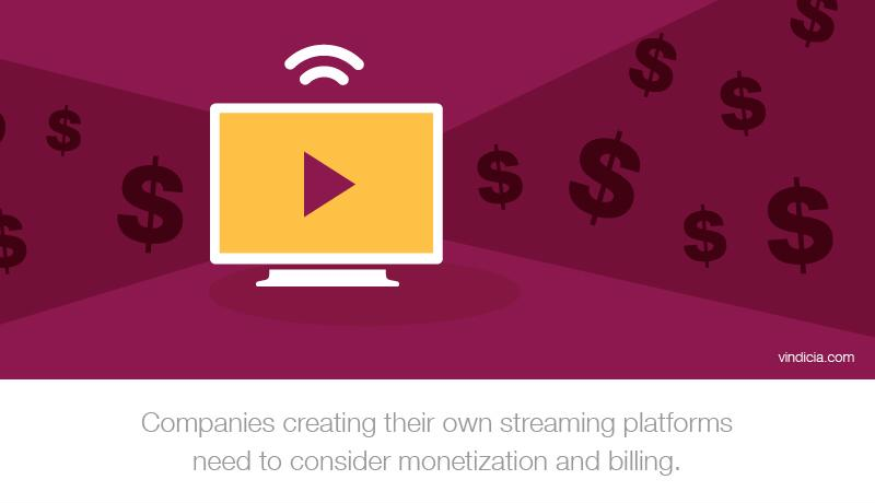 "A graphic depiction of a computer with text that reads, ""Companies creating their own streaming platforms need to consider monetization and billing."""