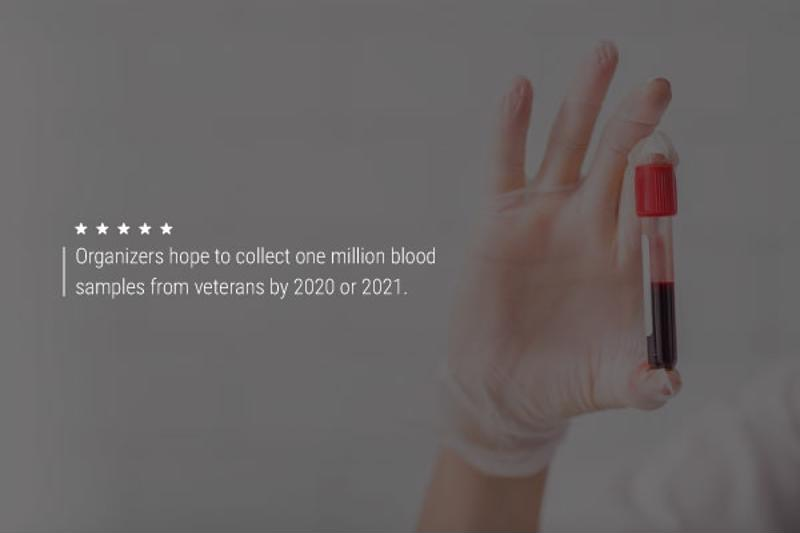 """A hand in surgical gloves holding a vial of blood. Text reads, """"Organizers hope to collect one million blood samples from veterans by 2020 or 2021."""""""