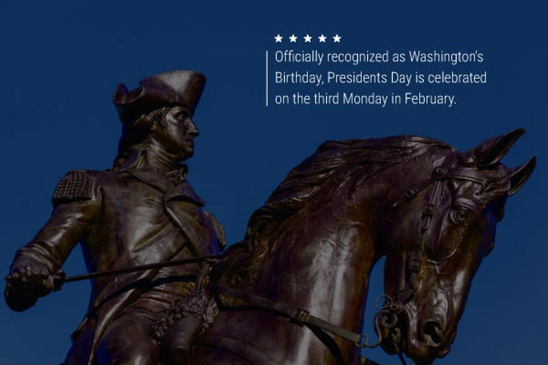 """An image of a statue of Washington that reads, """"Officially recognized as Washington's Birthday, Presidents Day is celebrated on the third Monday in February."""""""